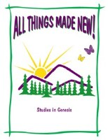 Shaping Hearts for God: All Things Made New Level 1 Workbook