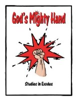 Shaping Hearts for God: God's Mighty Hand Level 1 Workbook
