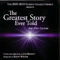 Florida College Chorus 09/10 - Greatest Story Ever Told #2