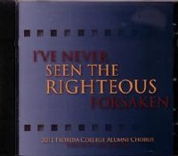 Florida College Alumni Chorus 10/11 - I've Never Seen the Righteous Forsaken
