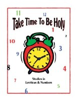 Shaping Hearts for God: Take Time to Be Holy Level 1 Workbook