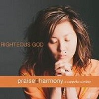 Righteous God- Praise & Harmony Series- The Acappella Company