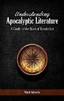 Understanding Apocalyptic Literature - A Guide to the Book of Revelation