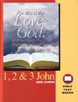 1,2 & 3 John: The Bible Text Book Series