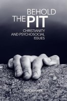 Behold the Pit: Christianity and Psychosocial Issues