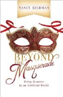 Beyond the Masquerade: Being Genuine in an Artificial World
