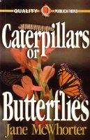 Caterpillars or Butterflies