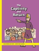 Discovering God's Way Junior 2-4 Captivity and Return