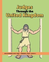Discovering God's Way Primary 1-3 Judges thorugh the United Kingdom