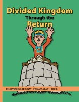 Discovering God's Way Primary 1-4 Divided Kingdom