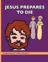 Discovering God's Way Primary 2-3 Jesus Prepares to Die