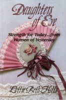 Daugthers of Eve: Strength for Today...from Women of Yesterday