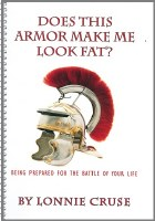 Does This Amor Make Me Look Fat?: Being Prepared for the Battle of Your Life