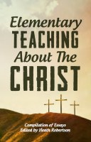 Elementary Teaching about the Christ