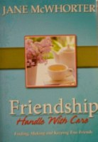 Friendship: Handle With Care
