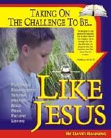Like Jesus: Taking on the Challenge