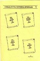 A Study of General Epistles- Vol. 2: 1 John, 2 John, 3 John and Jude