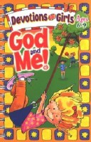 God and Me- Devotions for Grils (Ages 6-9)