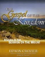 The Gospel of the Kingdom: Studies in the Sermon on the Mount