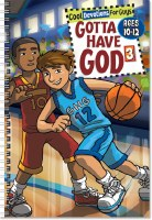 Gotta Have God 3- Ages 10-12