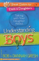 8 Great Dates for Dads and Daughters: Talking with Your Daughter About Understanding Boys