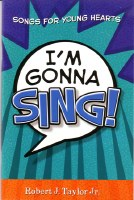 IM GONNA SING SONGBOOK