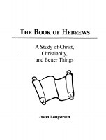 Book of Hebrews: A Study of Christ, Christianity, and Better Things