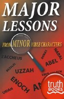 Major Lessons From Minor Bible Characters