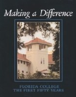 Making a Difference - The First Fifty Years of Florida College
