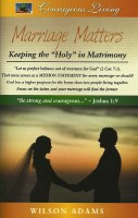 "Marriage Matters: Keeping the ""Holy"" in Matrimony"
