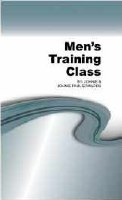 Men's Training Class: An Eight Lesson Series for the Men of the Church