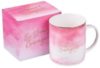 Mug - Be Strong & Courageous