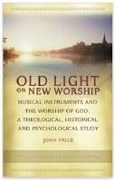 Old Light on New Worship