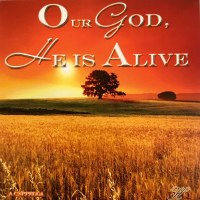 FHQ-OUR GOD HE IS ALIVE