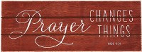 Plaque, Prayer Changes Things