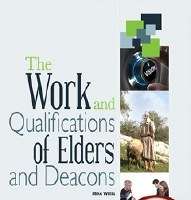 The Work and Qualifications of Elders and Deacons: Truth in Life Series