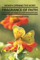 Fragrance of Faith (Women Opening the Word Series)