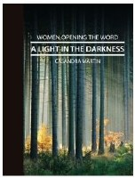 A Light in the Darkness- Elijah and Elisha (Women Opening the Word Series)