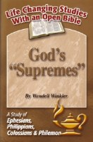 "God's ""Supremes"": A Study of Ephesians, Philippians, Collossians, & Philemon (Life Changing Studies With an Open Bible)"