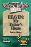 Heaven: My Father's House: A Study of Heaven (Life Changing Studies With an Open Bible)