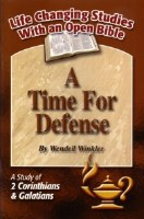A Time for Defense: A Study of 2 Corintians & Galations (Life Changing Studies With an Open Bible)