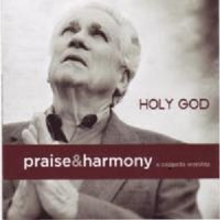 Holy God- Praise & Harmony Series- The Acappella Company