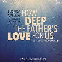 Florida College Alumni 15/16 How Deep the Father's Love For Us