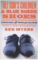 All God's Children & Blue Suede Shoes: Christians & Popular Culture