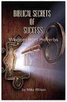 Biblical Secrets of Success: Wisdom from Proverbs