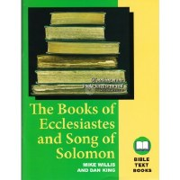Ecclesiastes and Song of Solomon: The Bible Text Book Series