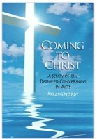 Coming to Christ: Conversion in Acts