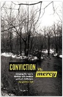 Conviction vs. Mercy