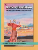Discovering God's Way Teen/Adult 6-4 Book of Revelation & Premillennialism