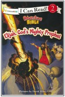 Elijah, God's Mighty Prophet - I Can Read Level 2